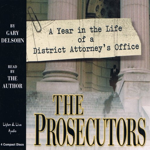 The Prosecutors: A Year in the Life of a District Attorney's Office (Audiobook)