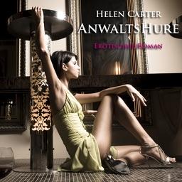 Anwaltshure von Helen Carter | Erotischer Roman - Leseprobe