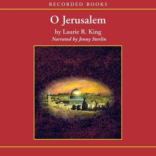 O Jerusalem: A Mary Russell Mystery (Audiobook)