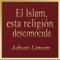 Descargar El Islam, esta religión desconocida