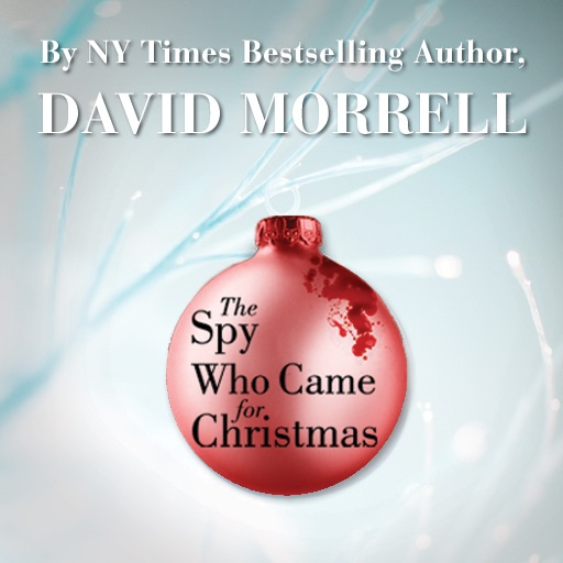 The Spy Who Came For Christmas by David Morrell