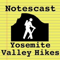 """Yosemite Valley Hikes"" Notescast"