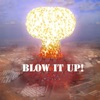 Blow It Up!