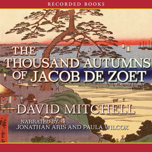 The Thousand Autumns of Jacob de Zoet (Audiobook)