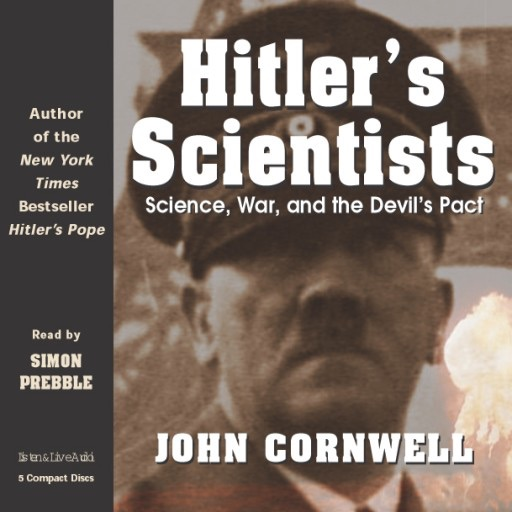 Hitler's Scientists:Science, War and the Devil's Pact