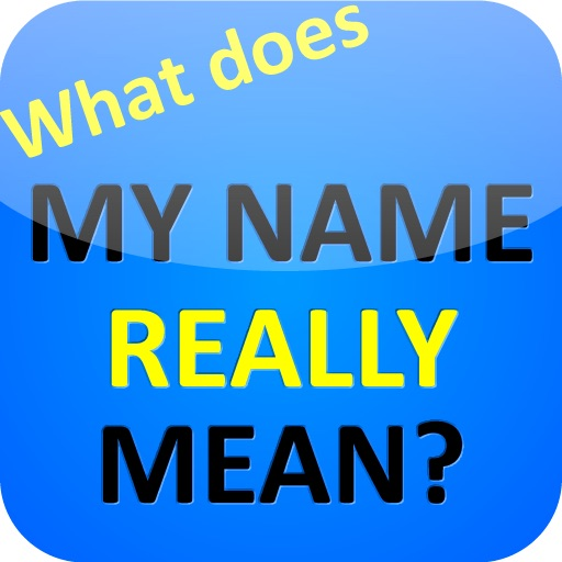 What does MY NAME REALLY MEAN? (Large!)