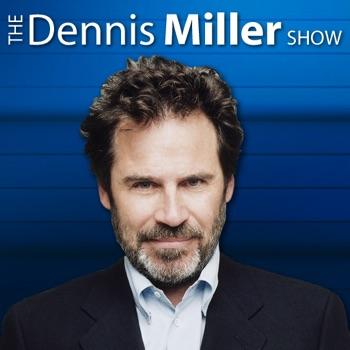 The Dennis Miller Radio Show