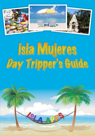 Isla Mujeres: Day Tripper's Guide screenshot-0