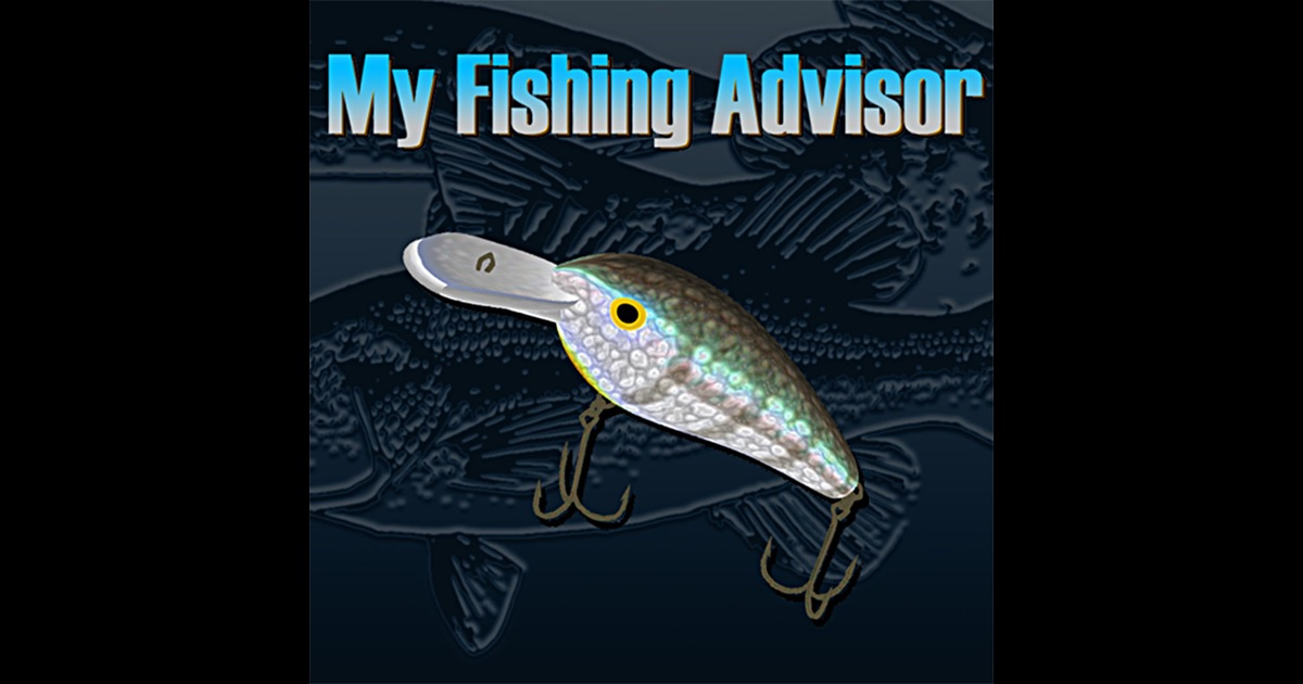 my fishing advisor on the app store