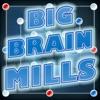 Big Brain Mills