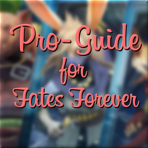 Pro-Guide for Fates Forever