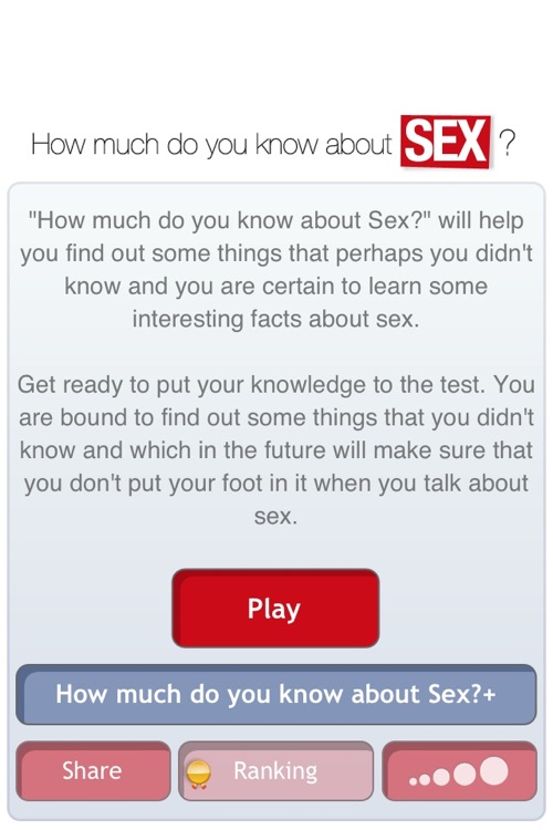 How much do you know about Sex? Find it out with your partner or friends!