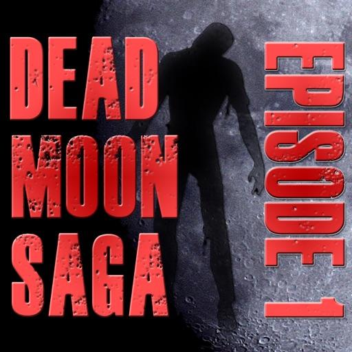 Dead Moon Saga : Episode 1