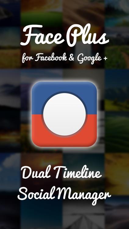 FacePlus for Facebook and Google Plus