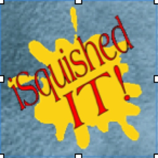iSquished IT!