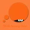 Think Anxiety-Free! Affirmationen gegen Angst