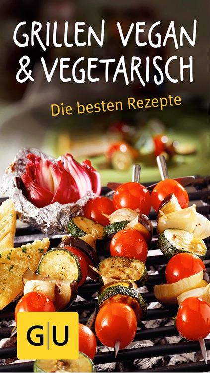 Grillen vegan und vegetarisch - die besten Rezepte