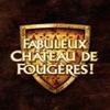 Fabuleux Château de Fougères