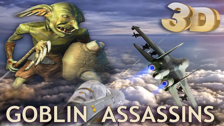 Goblin Assassins 3D  - Extreme adventure game for elite warfare against storm sky fighters (full version)