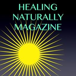 HEALING NATURALLY MAGAZINE