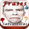 Frases Sarcasticas E Ironicas