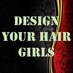 "Design Your Hair - ""Girls"""