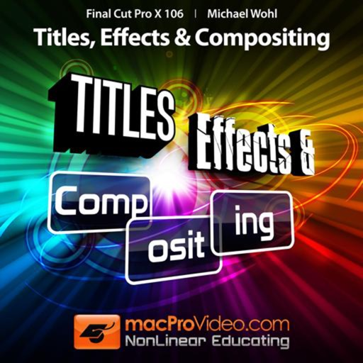 Final Cut Pro X Title,Effects & Compositing Course | Apps | 148Apps