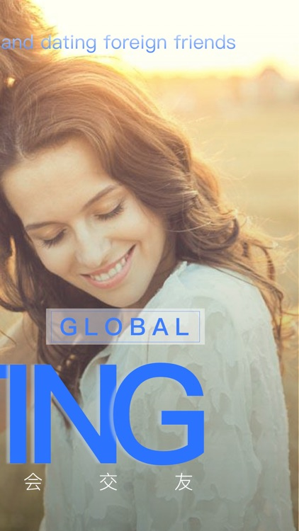 Global Dating - chat with foreigners online by Ge yuanyuan