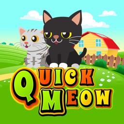 Quick Meow