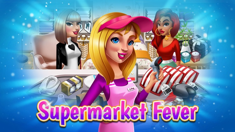 Supermarket Fever - Girls Game