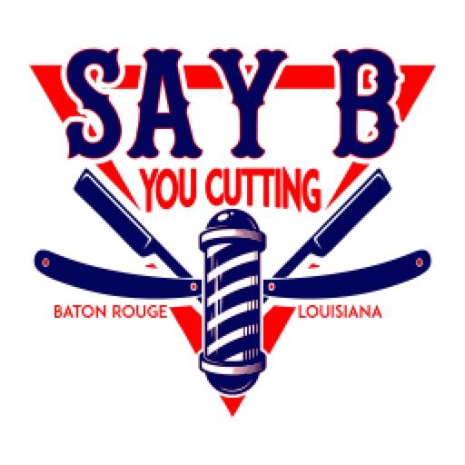 Say B You Cutting