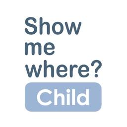 Show Me Where Child