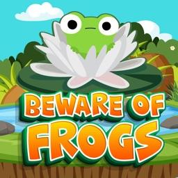 Beware Of Frogs
