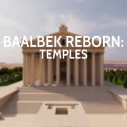 Baalbek Reborn: Temples