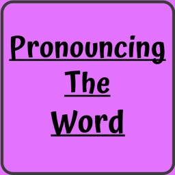 Pronouncing The Word