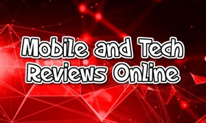 Mobile and Tech Reviews Online