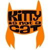Kitty Is Not A Cat Stickers
