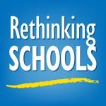 Rethinking Schools Magazine