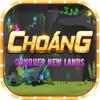 CHOANG CONQUER NEW LANDS