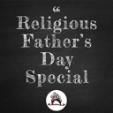 Religious Father's Day Special