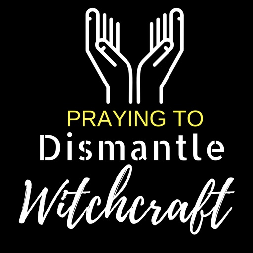 Dismantle Witchcraft