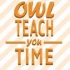 Owl Teach You Time