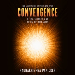 Convergence: Ultra Science and Vedic Spirituality