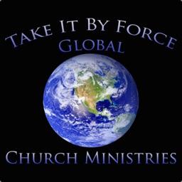 Take it by force Global Church
