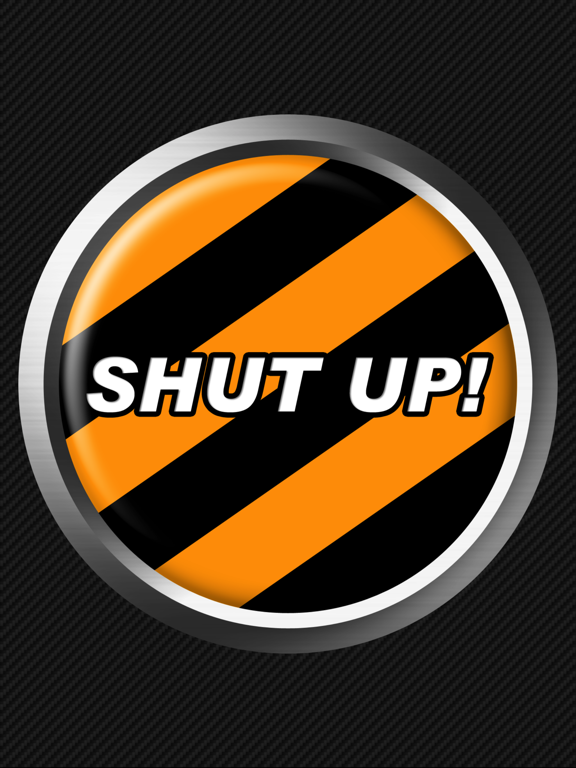 Shut Up Button-ipad-0