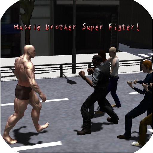 Muscle Brother Super Fighter! iOS App