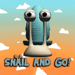 SNAIL AND GO!