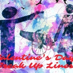 Cute Valentine Break Up Lines
