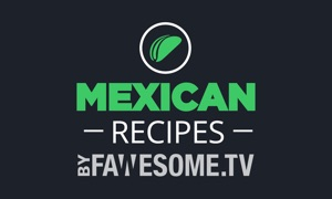 Mexican recipes by fawesome.tv