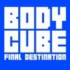 点击获取Body Cube Final Destination